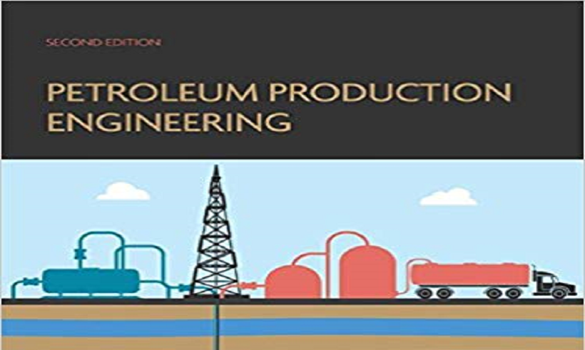 "کتاب ""Petroleum Production Engineering"""