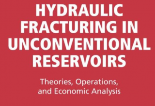 "کتاب""Hydraulic Fracturing in Unconventional Reservoirs"""