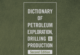 Dictionary of Petroleum Exploration, Drilling & Production 2nd Edition