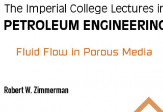 "کتاب""The Imperial College Lectures Vol.5: Fluid Flow in Porous Media"""