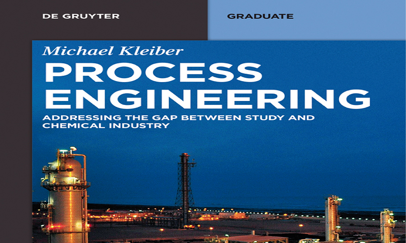 "کتاب""Process Engineering: Addressing the Gap between Study and Chemical Industry"""
