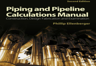 "کتاب راهنمای ""Piping and Pipeline Calculations Manual"""