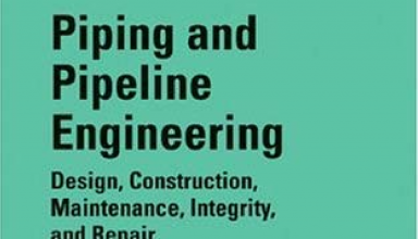 "کتاب ""...,Piping and Pipeline Engineering: Design,Maintenance"""