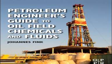 "کتاب""Petroleum Engineer's Guide to Oil Field Chemicals and Fluids"""