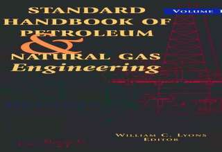 "کتاب""The Standard Handbook of Petroleum and Natural Gas Engineering"""